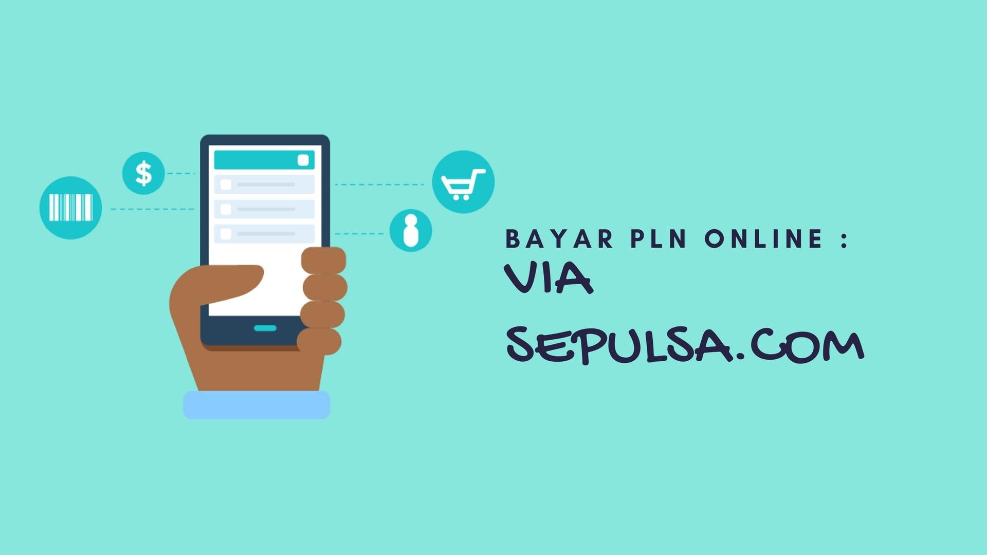 Bayar PLN Online : Via Sepulsa.com