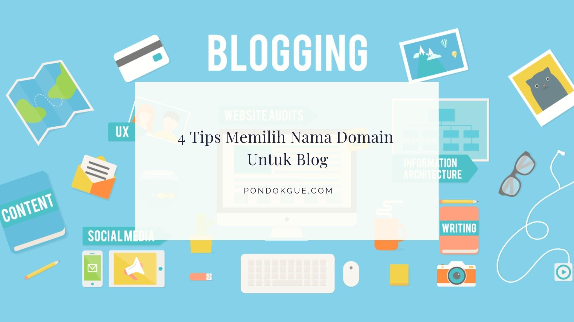 4 Tips Memilih Nama Domain Untuk Blog