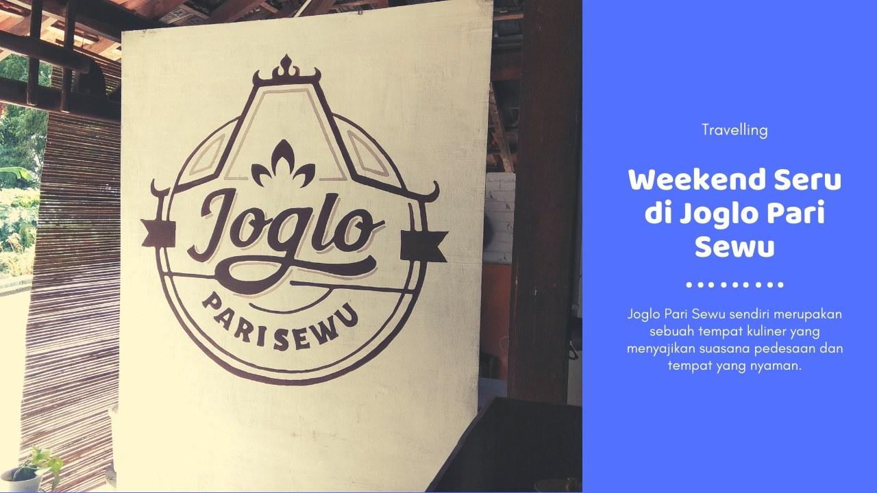 Weekend Seru di Joglo Pari Sewu
