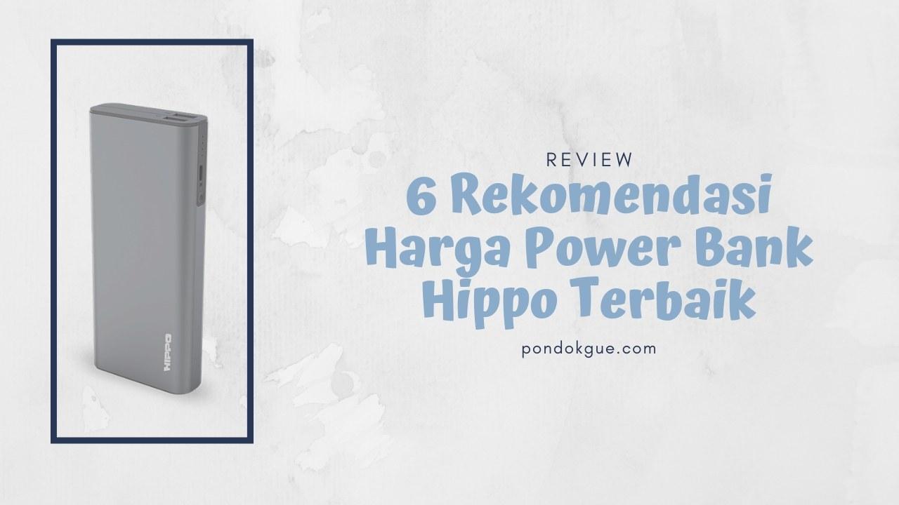 6 Rekomendasi Harga Power Bank Hippo Terbaik