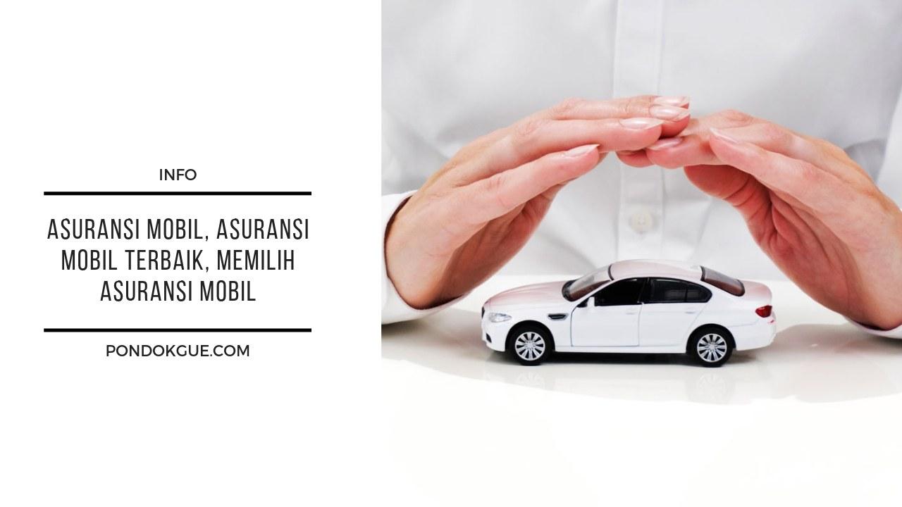 Asuransi Mobil, Asuransi Mobil Terbaik, Memilih Asuransi Mobil
